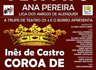 """Teatro Ana Pereira estreia """"Inês de Castro – Coroa de amor e morte"""""""