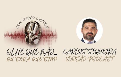 OLHE QUE NÃO… OU SERÁ QUE SIM? – #2 Carlos Sequeira