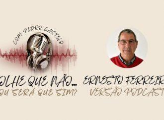 OLHE QUE NÃO… OU SERÁ QUE SIM? – #3 Ernesto Ferreira