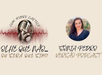 OLHE QUE NÃO… OU SERÁ QUE SIM? – #5 Sónia Pedro