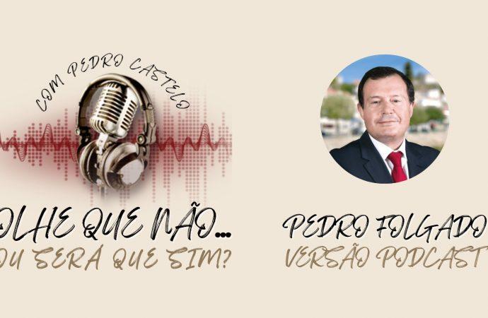 OLHE QUE NÃO… OU SERÁ QUE SIM? – #7 Pedro Folgado